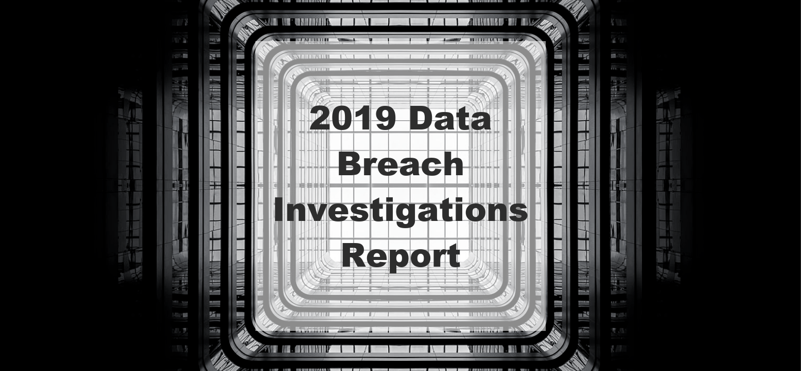 Verizon 2019 DBIR Data Breach Investigations Report